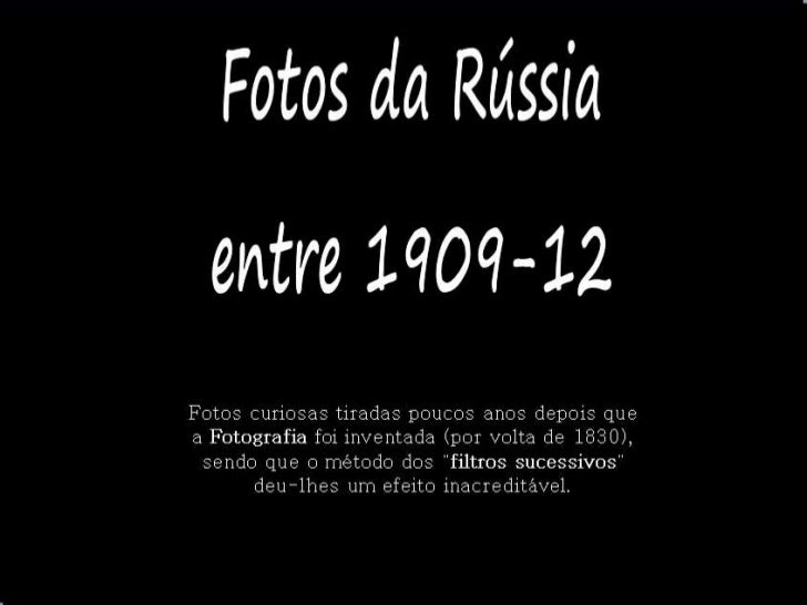 http://www.boston.com/bigpicture/2010/08/russia_in_color_a_century_ago.html?ref=nfzuzacastello@bol.com.br