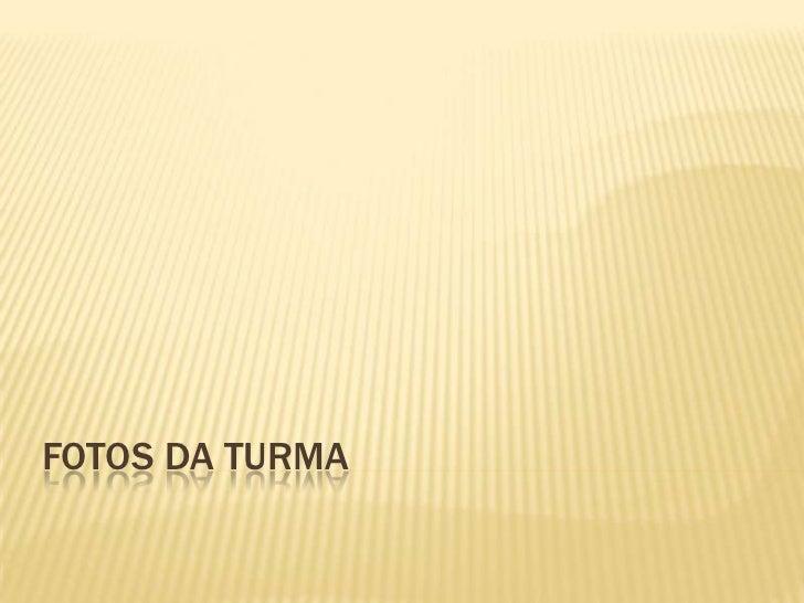 FOTOS DA TURMA<br />