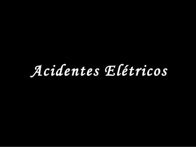 Acidentes ElétricosAcidentes Elétricos