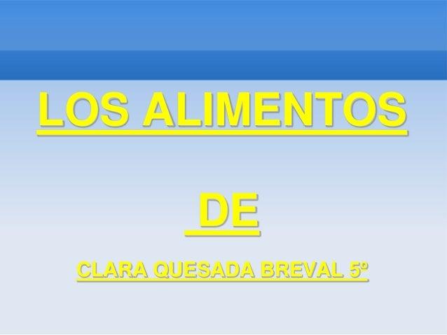 LOS ALIMENTOS DE CLARA QUESADA BREVAL 5º