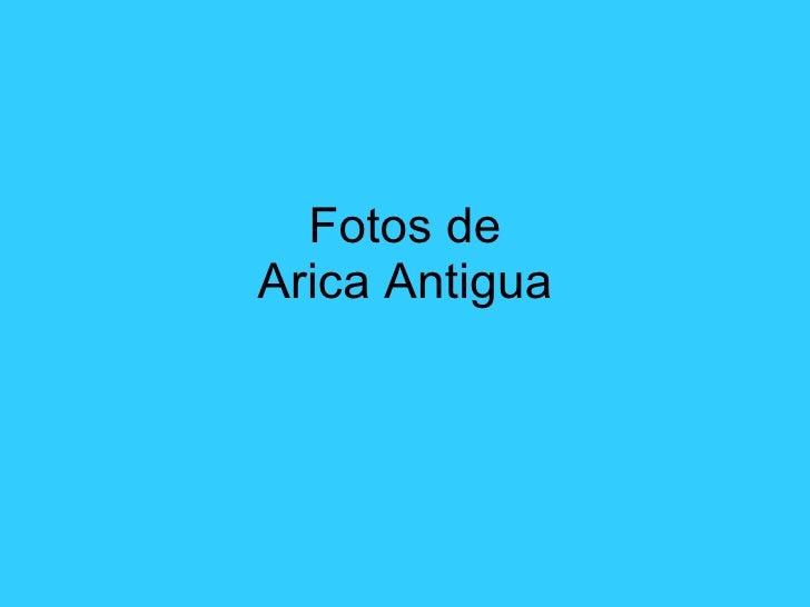 Fotos de Arica Antigua