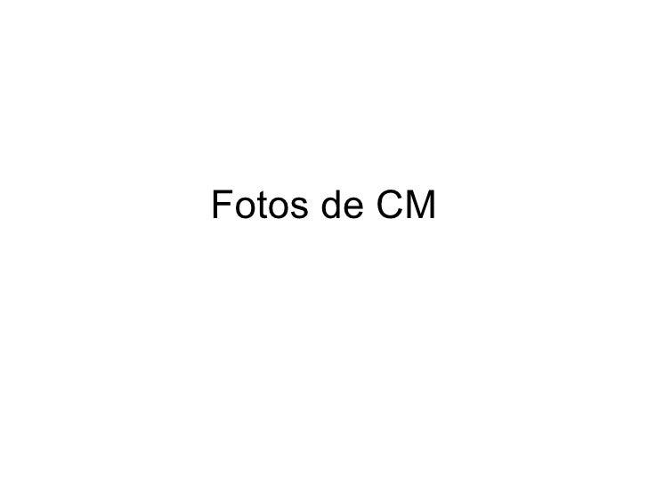 Fotos de CM
