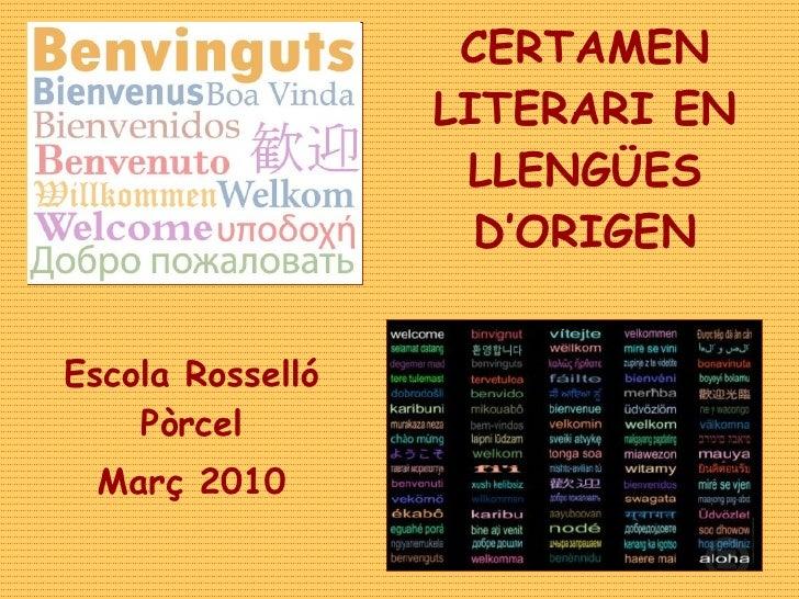 CERTAMEN LITERARI EN LLENGÜES D'ORIGEN Escola Rosselló Pòrcel Març 2010