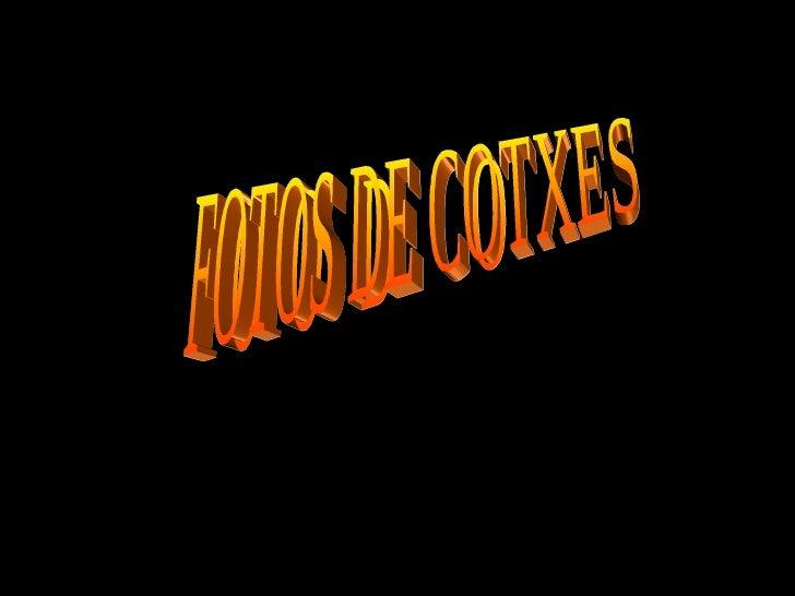 FOTOS DE COTXES