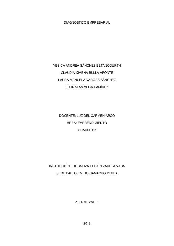 DIAGNOSTICO EMPRESARIAL  YESICA ANDREA SÁNCHEZ BETANCOURTH      CLAUDIA XIMENA BULLA APONTE    LAURA MANUELA VARGAS SÁNCHE...