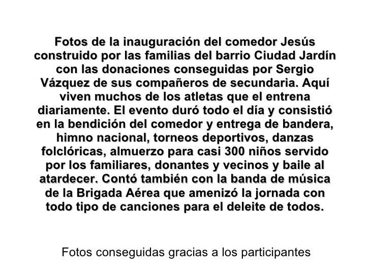 Fotos de la inauguración del comedor Jesús construido por las familias del barrio Ciudad Jardín con las donaciones consegu...