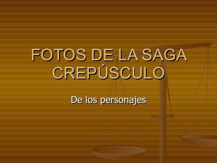 FOTOS DE LA SAGA CREPÚSCULO De los personajes