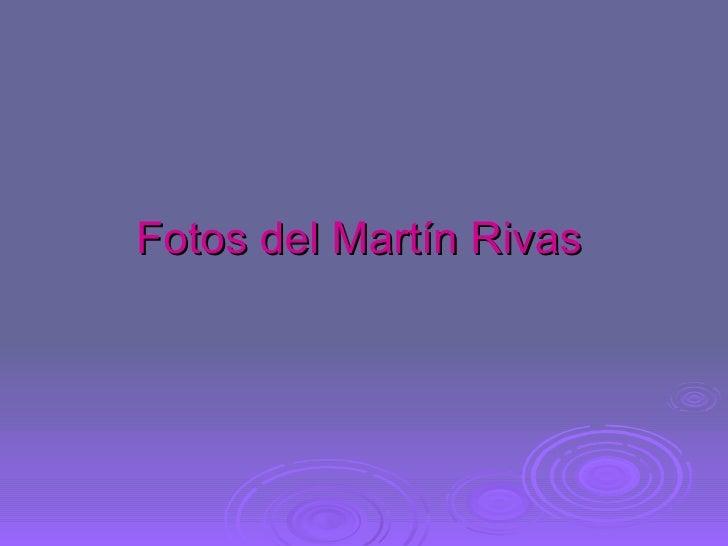 Fotos del Martín Rivas