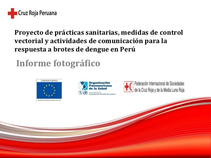 Proyecto de prácticas sanitarias, medidas de control vectorial y actividades de comunicación para la respuesta a brotes de...