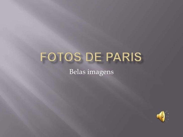 Fotos de Paris<br />Belas imagens<br />