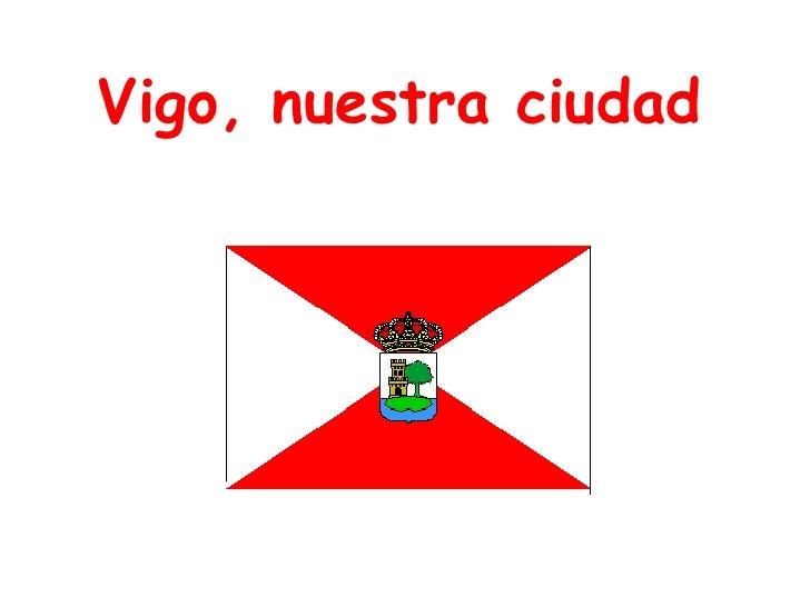 Vigo, nuestra ciudad