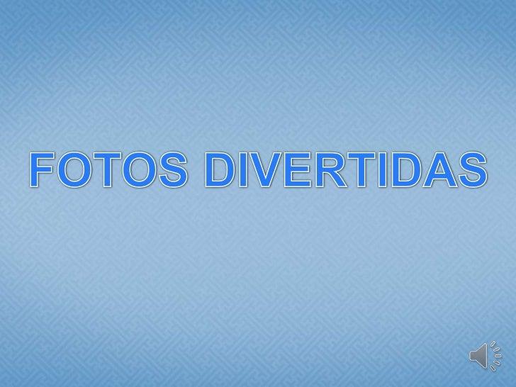 FOTOS DIVERTIDAS<br />