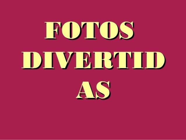 FOTOS DIVERTID AS