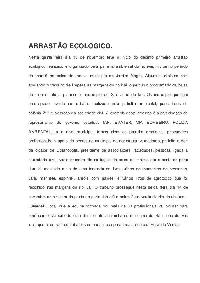 ARRASTÃO ECOLÓGICO. Nesta quinta feira dia 13 de novembro teve o inicio do decimo primeiro arrastão ecológico realizado e ...