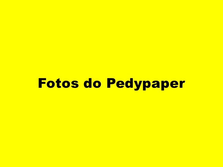 Fotos do Pedypaper<br />