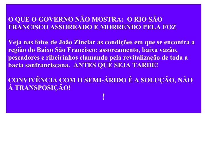 O QUE O GOVERNO NÃO MOSTRA:  O RIO SÃO FRANCISCO ASSOREADO E MORRENDO PELA FOZ Veja nas fotos de João Zinclar as condições...