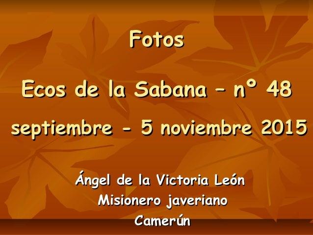 FotosFotos Ecos de la Sabana – nº 48Ecos de la Sabana – nº 48 septiembre - 5 noviembre 2015septiembre - 5 noviembre 2015 Á...