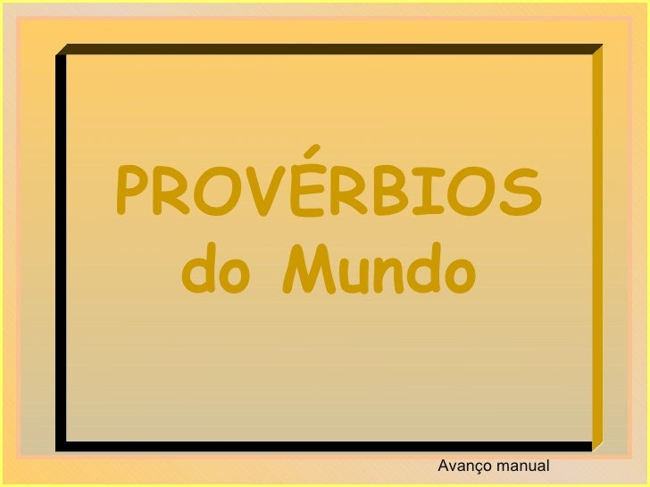 PROVÉRBIOS do Mundo Avanço manual