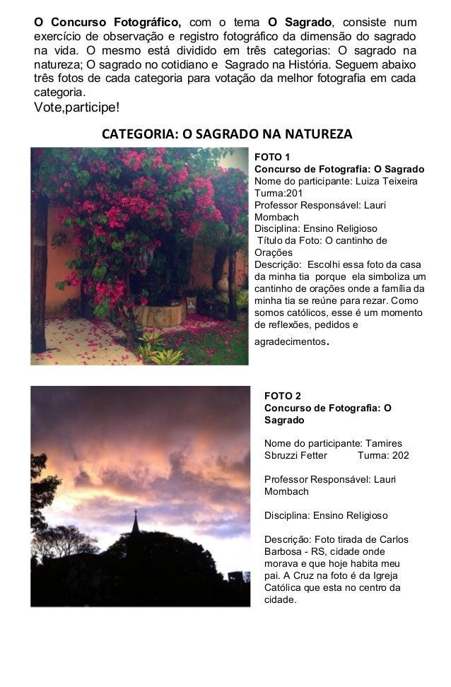 O Concurso Fotográfico, com o tema O Sagrado, consiste num exercício de observação e registro fotográfico da dimensão do s...