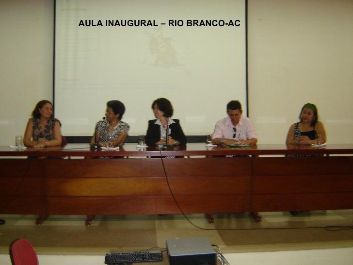 AULA INAUGURAL – RIO BRANCO-AC