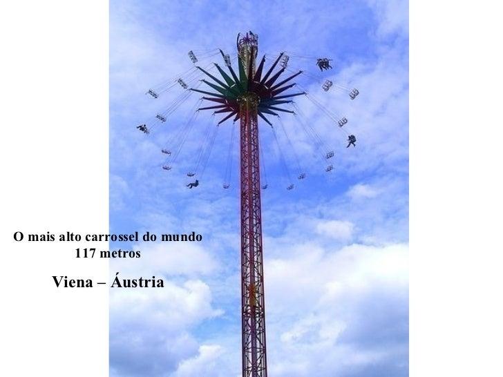 O mais alto carrossel do mundo 117 metros Viena – Áustria
