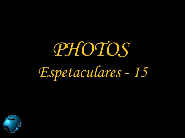 PHOTOS Espetaculares - 15