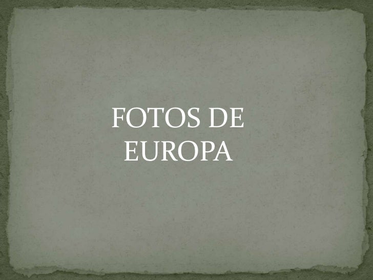 FOTOS DE<br />EUROPA<br />