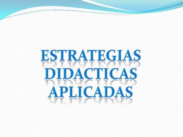 EXPERIENCIAS SIGNIFICATIVAS DE APLICACION DE ESTRATEGIAS DIDACTICAS