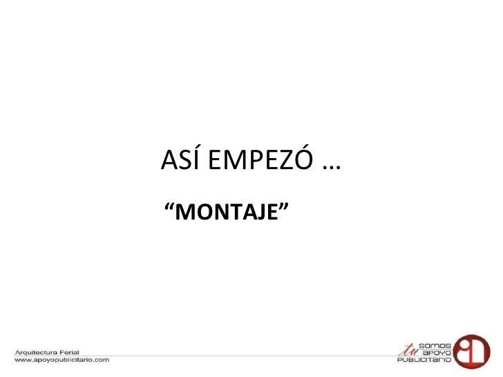 """ASÍ EMPEZÓ … """" MONTAJE"""""""