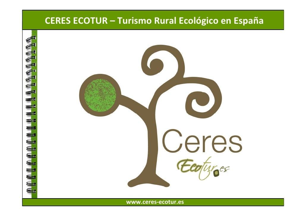 CERES ECOTUR – Turismo Rural Ecológico en España                 www.ceres-ecotur.es