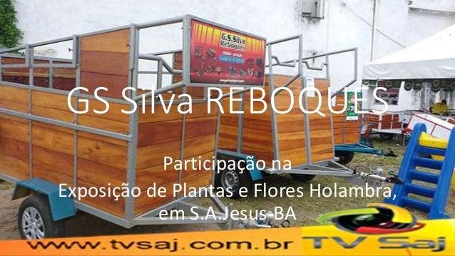 GS Silva REBOQUES Participação na Exposição de Plantas e Flores Holambra, em S.A.Jesus-BA