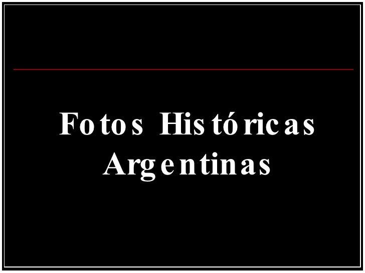 Fotos Históricas Argentinas