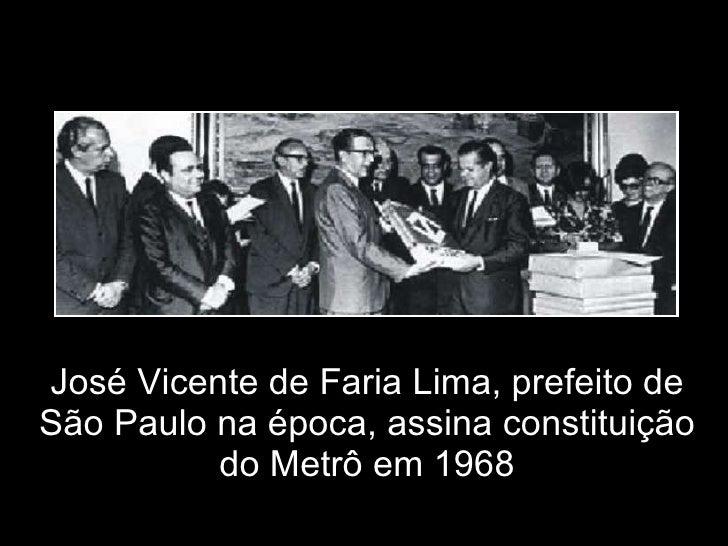 José Vicente de Faria Lima, prefeito de São Paulo na época, assina constituição do Metrô em 1968