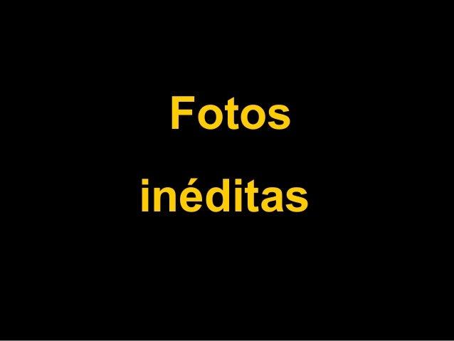 Fotos inéditas