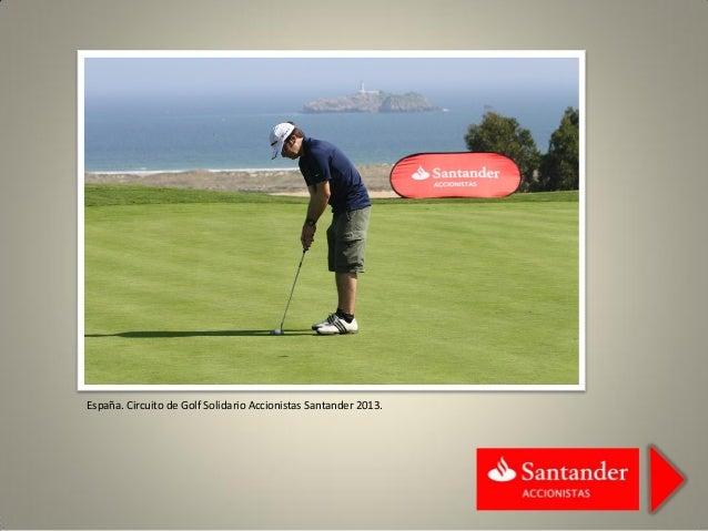 España. Circuito de Golf Solidario Accionistas Santander 2013.
