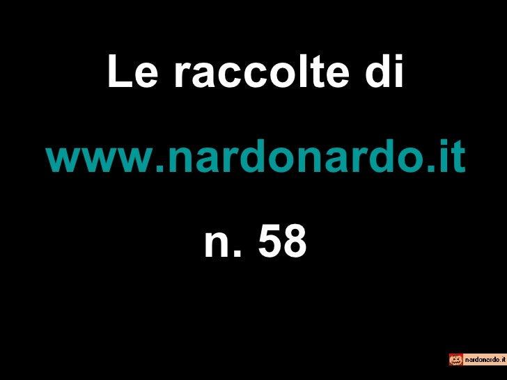 Le raccolte di www.nardonardo.it n. 58