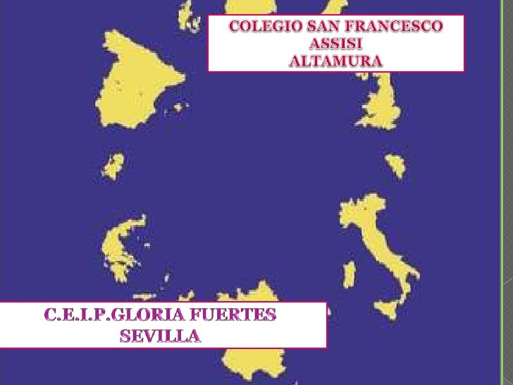 COLEGIO SAN FRANCESCO ASSISI<br />ALTAMURA<br />C.E.I.P.GLORIA FUERTES<br />SEVILLA<br />