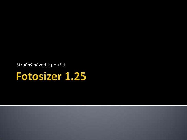 Fotosizer 1.25<br />Stručný návod k použití<br />