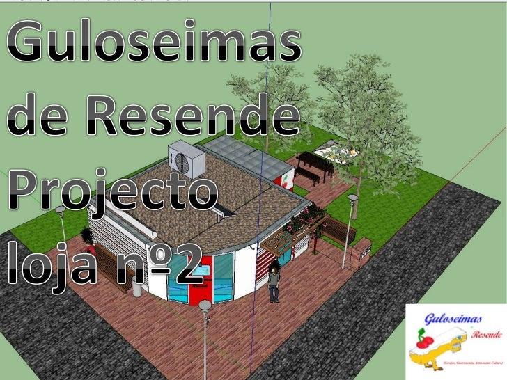 Guloseimas de Resende<br />Projecto loja nº2<br />