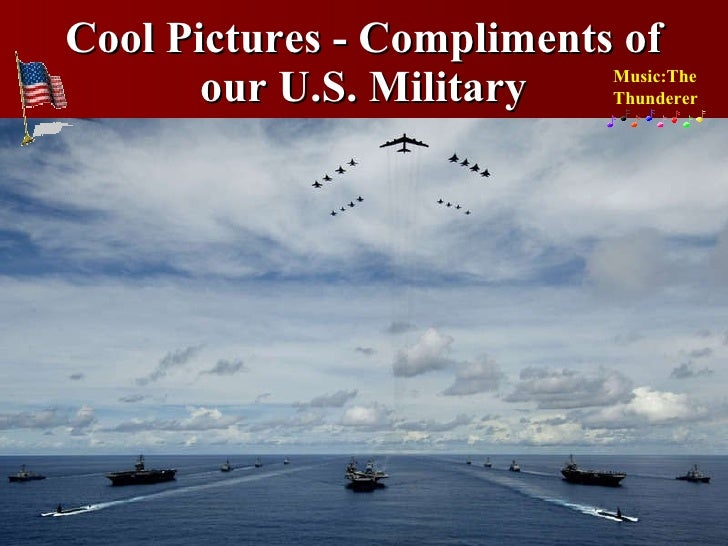 Cool Pictures - Compliments of our U.S. Military Music:The Thunderer