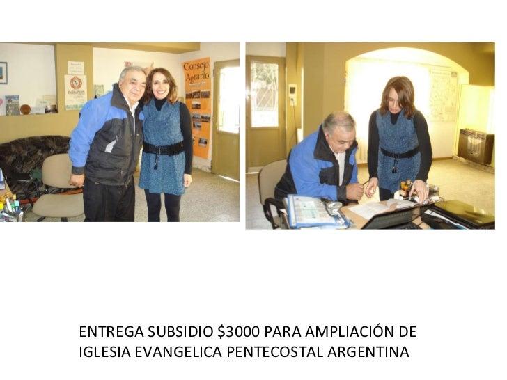 ENTREGA SUBSIDIO $3000 PARA AMPLIACIÓN DE IGLESIA EVANGELICA PENTECOSTAL ARGENTINA
