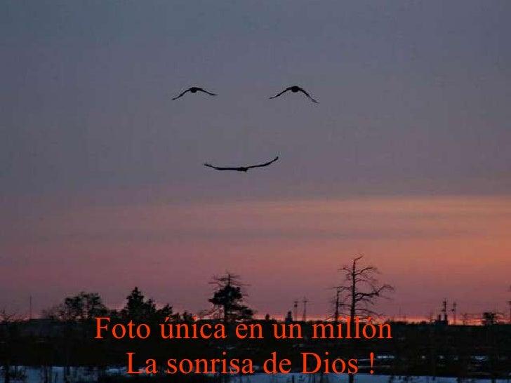 Foto única en un millón  La sonrisa de Dios !