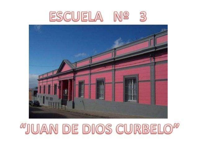 """Escuela Nº 3 """"Juan de Dios Curbelo"""" - Nuestro Patrimonio"""