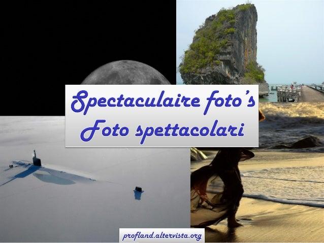 Foto spettacolari - Spectaculaire foto's