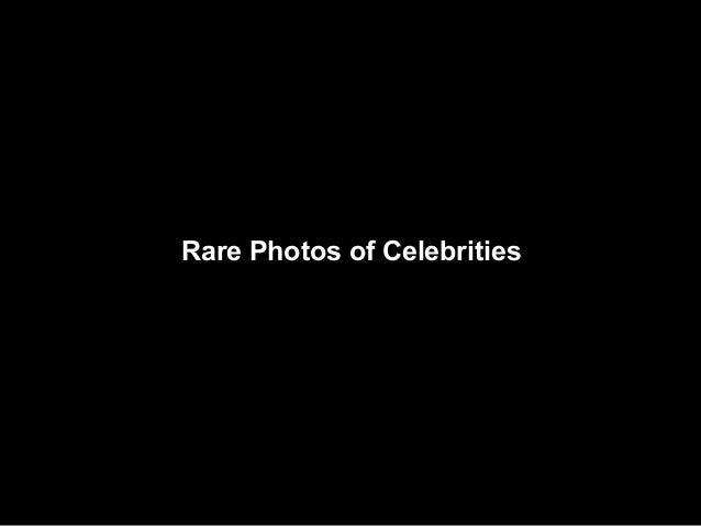 Rare Photos of Celebrities