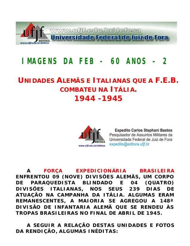 IMAGENS DA FEB - 60 ANOS – 2 UNIDADES ALEMÃS E ITALIANAS QUE A F.E.B. COMBATEU NA ITÁLIA. 1944 -1945 A FORÇA EXPEDICIONÁRI...