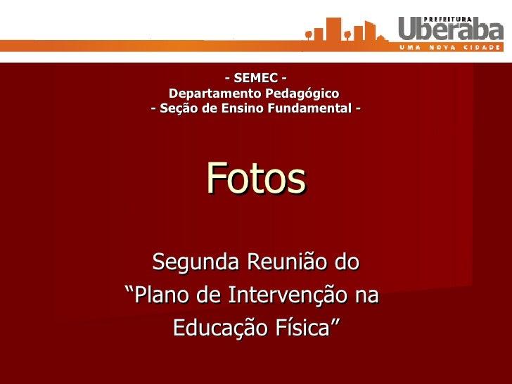 """Fotos Segunda Reunião do """" Plano de Intervenção na  Educação Física"""" - SEMEC - Departamento Pedagógico  - Seção de Ensino ..."""