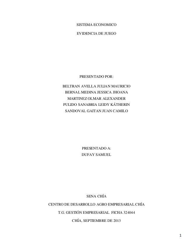 1 SISTEMA ECONOMICO EVIDENCIA DE JUEGO PRESENTADO POR: BELTRAN AVELLA JULIAN MAURICIO BERNAL MEDINA JESSICA JHOANA MARTINE...
