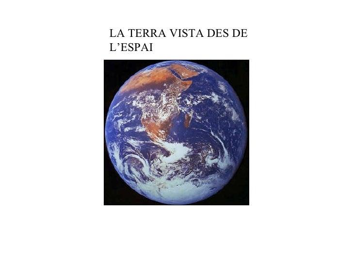 LA TERRA VISTA DES DE L'ESPAI