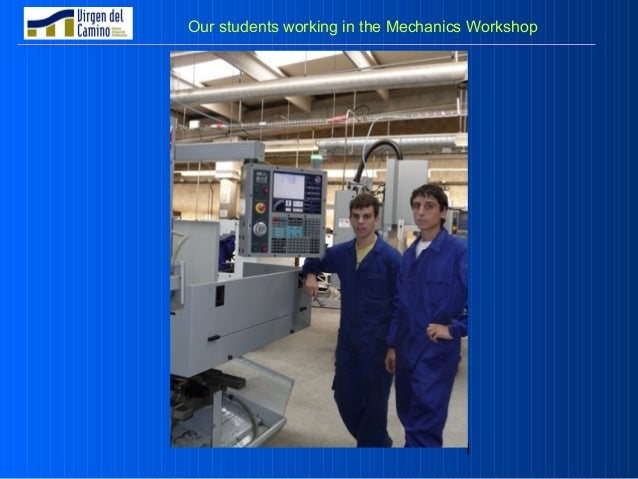 1 Our students working in the Mechanics Workshop